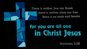 In Christ, we are all one: Jew and Greek, slave and free, male and female, priest and lay.