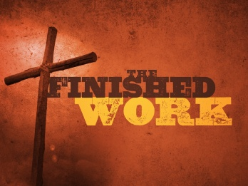 Jesus' final words are as an artist marveling a new masterpiece: it is finished.